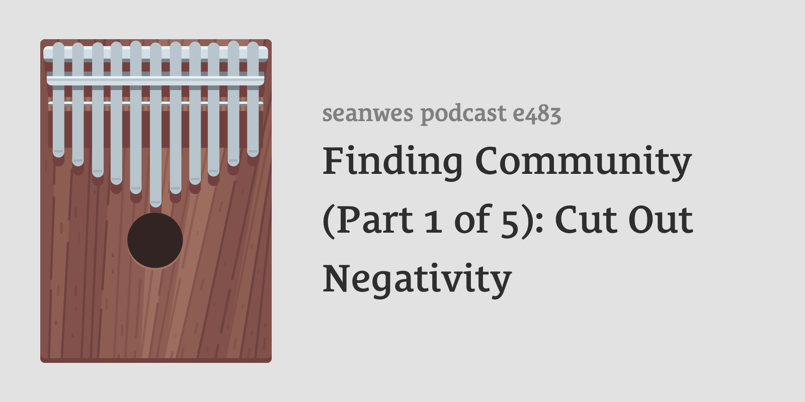 483: Sabbatical Episode: Finding Community (Part 1 of 5): Cut Out Negativity