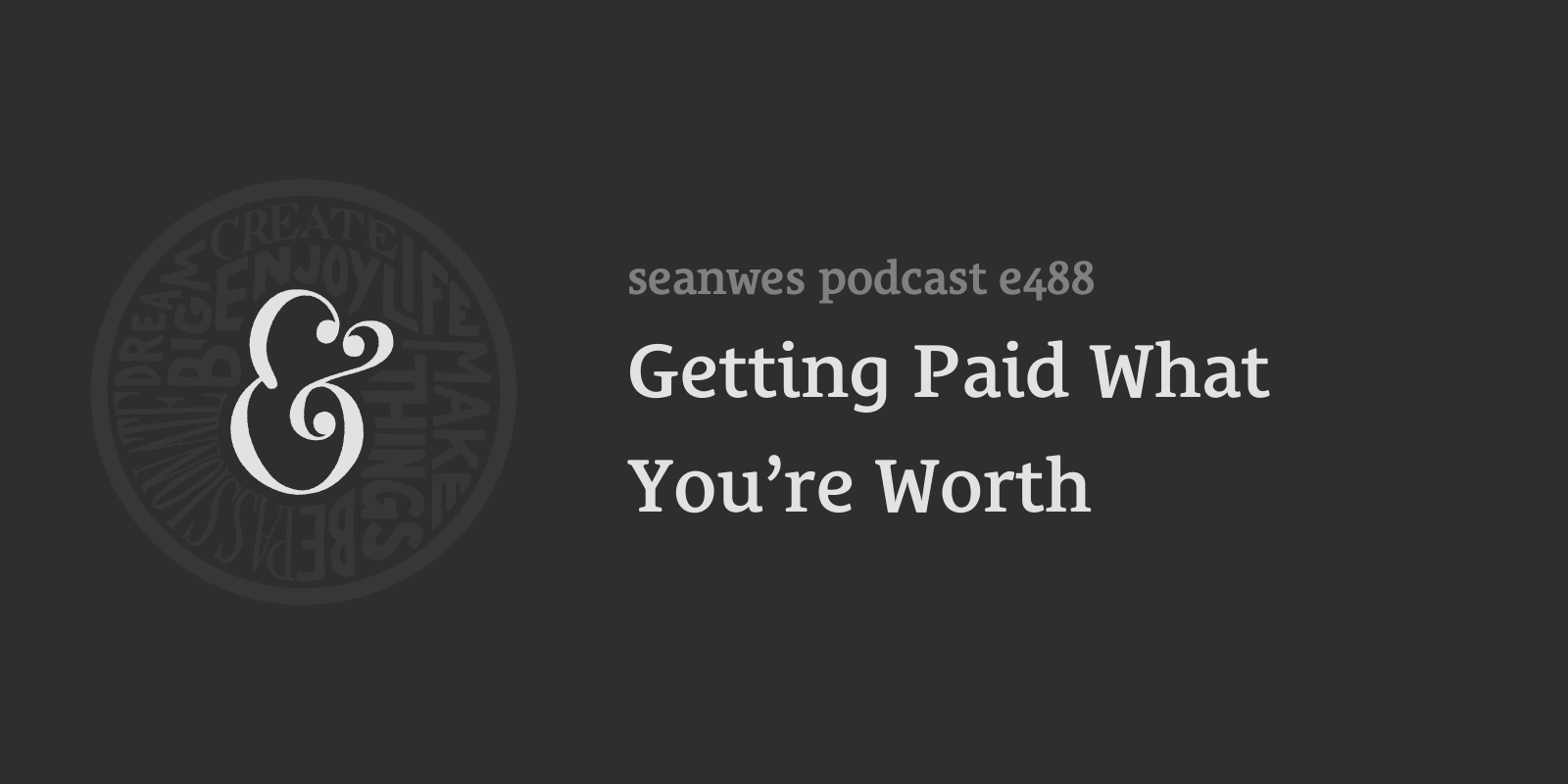 488: Getting Paid What You're Worth